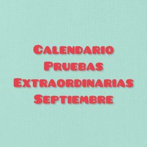 Calendario pruebas extraordinarias septiembre 21.